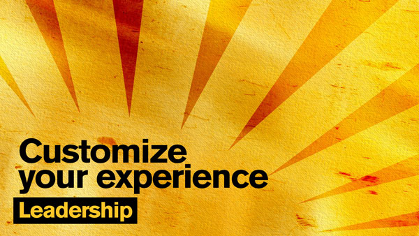 "Gold sunburst graphic with the text ""Customize your experience: Leadership"""
