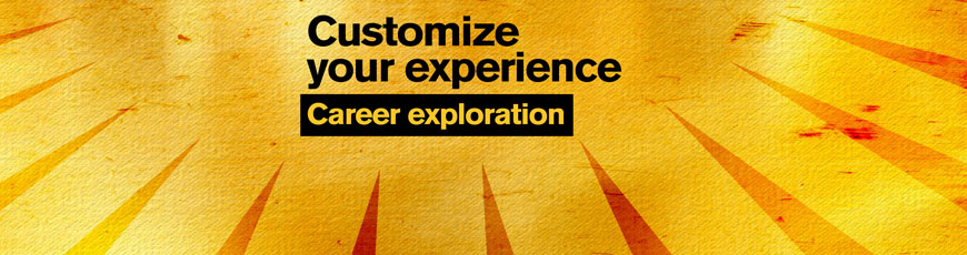 "Gold sunburst graphic with the text ""Customize your experience: Career exploration"""