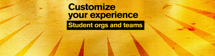 "Gold sunburst graphic with the text ""Customize your experience: Student orgs and teams"""