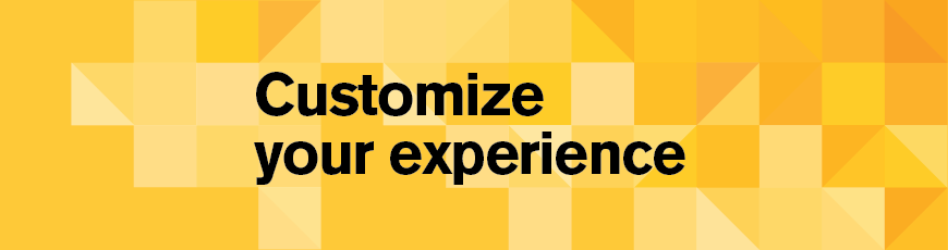 6 ways to customize your experience this semester!