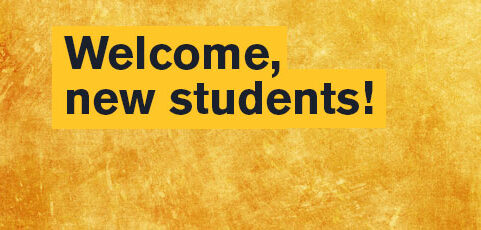 New first-year students and transfer students: Attend these Fall Welcome events August 14 and 18!