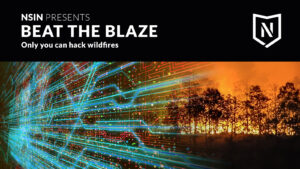 NSIN presents: Beat the Blaze Only you can hack wildfires